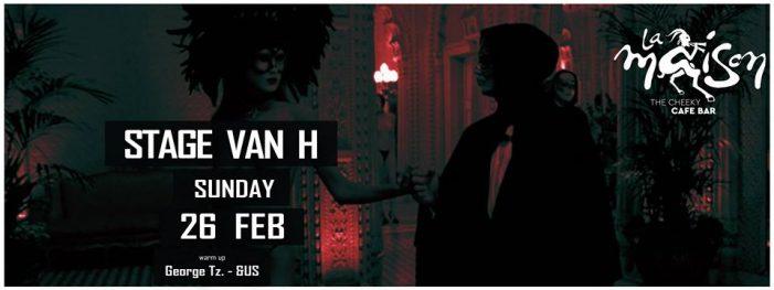 Κυριακή στο La maison: Στο Άργος Ορεστικό ο Stage Van H!