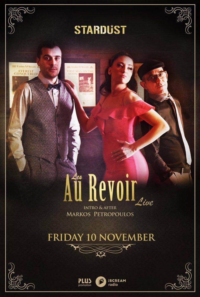 Οι Les Au Revoir στο Stardust στην Καστοριά